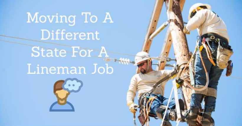Moving To A Different State For A Lineman Job